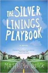The Silver Linings Playbook by Matthew Quick eBook