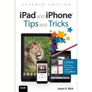 iPad and iPhone Tips and Tricks: Covers all iPhones and iPads running iOS 11 eBook