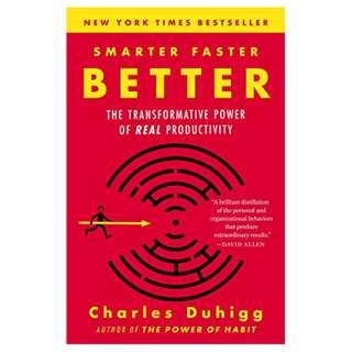 Smarter Faster Better: The Transformative Power of Real Productivity Kindle Edition by Charles Duhigg  (Author)