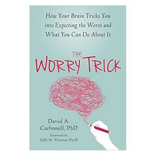 The Worry Trick: How Your Brain Tricks You into Expecting the Worst and What You Can Do About It 1st Edition, Kindle Edition by David A Carbonell (Author),‎ Sally M. Winston (Foreword)
