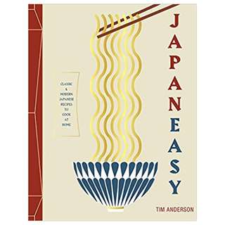 JapanEasy: Classic and Modern Japanese Recipes to Cook at Home BY Tim Anderson  (Author),‎ Laura Edwards (Photographer)