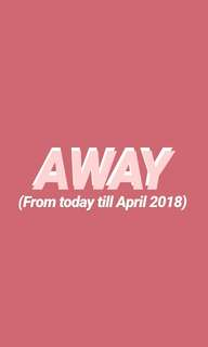 AWAY from today till April 2018