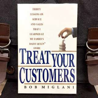 《Bran-New + The Customer Service Secrets Or Principles For Big & Small Business》 Bob Miglani - TREAT YOUR CUSTOMERS : Thirty Cash Cow Lessons on Service and Sales that I Learned at my Family's Dairy Queen Store