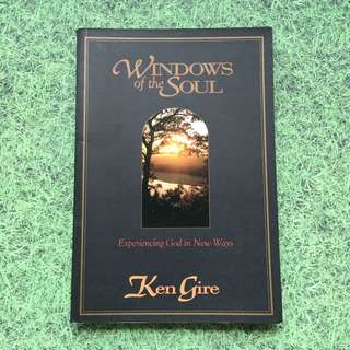 BOOK - Windows of the Soul: Experiencing God in New Ways