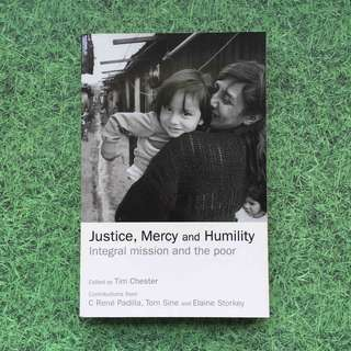 BOOK - Justice, Mercy and Humility: Integral Mission and the poor