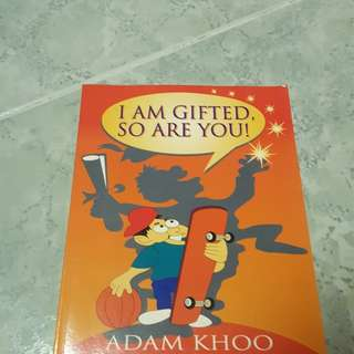 I am gifted so are you. (By Adam khoo)
