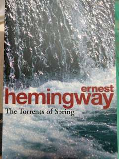 The torrents of spring (Ernest Hemingway)