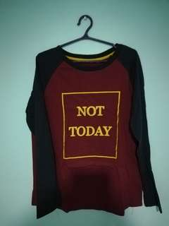 Not today long sleeve top