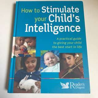 How to stimulate your child's intelligence: A practical guide to giving your child the best start in life by Reader's Digest