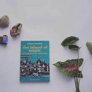 The Island Of Music An Essay In Social Musicology Bernard Suryabrata