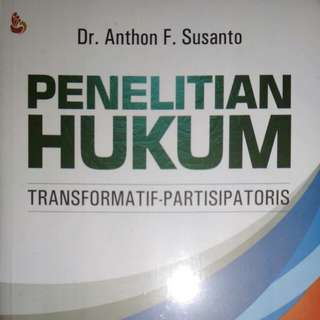 PENELITIAN HUKUM  TRANSFORMATIF - PARTISIPATORIS   Dr. Anthon F. Susanto, S.H., M.H.   SETARA PRESS  ORIGINAL