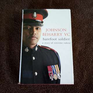 JOHNSON BEHARRY VC barefoot soldier a story of extreme valour