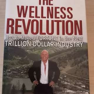The wellness revolution by Paul Zane pilzer
