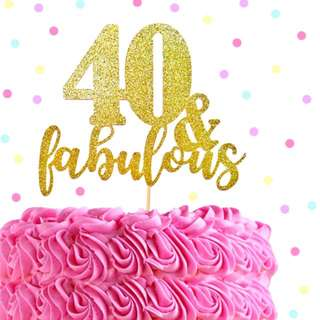 40 & Fabulous Birthday Custom Cake Topper