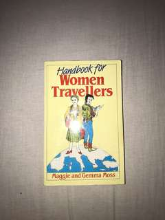 Handbook for Women Travellers by Maggie and Gemma Moss