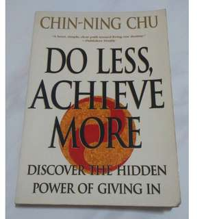 [Self Development Book!] Do Less, Achieve More: Discover the Hidden Powers Giving In