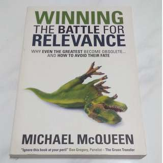 Winning the Battle for Relevance: Why Even the Greatest Become Obsolete... and How to Avoid Their Fate