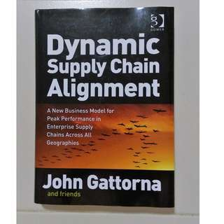 Dynamic Supply Chain Alignment by John Gattorna