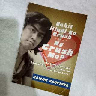 Bakit Hindi Ka Crush ng Crush Mo by Ramon Bautista