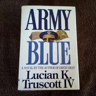 ARMY BLUE A NOVEL BY THE AUTHOR OF DRESS GRAY