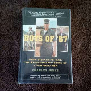 BOYS OF '67 FROM VIETNAM TO IRAQ, THE EXTRAORDINARY STORY OF A FEW GOOD MEN