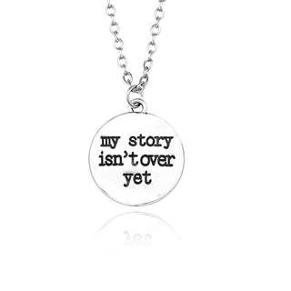 My Story Is Not Over Yet Tumblr Quote Necklace