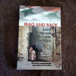 IRAQ AND BACK INSIDE THE WAR TO WIN PEACE