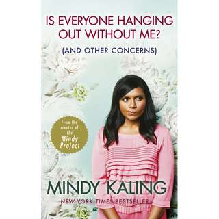 Is Everyone Hanging Out Without Me? (And Other Concerns) (Mindy Kaling)