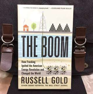 《New Book Condition + The Development & Adoption Of The Inovative Fracking Technology》Russell Gold - THE BOOM : How Fracking Ignited the American Energy Revolution and Changed the World