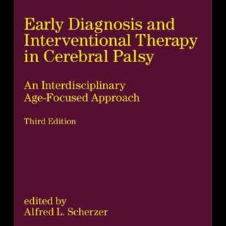 Early Diagnosis and Interventional Therapy in Cerebral Palsy: An Interdisciplinary Age-Focused Approach