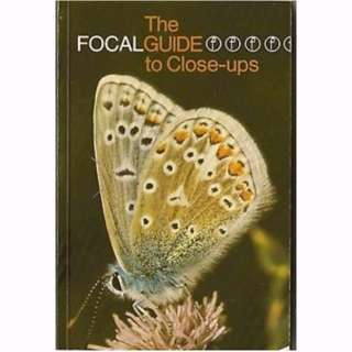 The Focal Guide To Close-ups : A Photography Guide