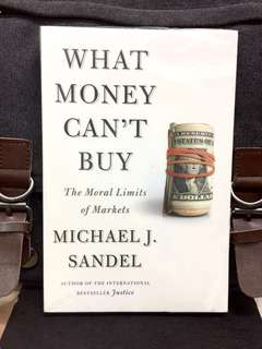 《New Book Condition + Is There Something Wrong With A World In Which Everything Is For Sale?》Michael J. Sandel - WHAT MONEY CAN'T BUY : The Moral Limits of Markets