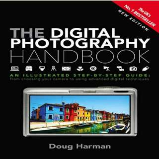 The Digital Photography Handbook: An Illustrated Step-by-step eBook