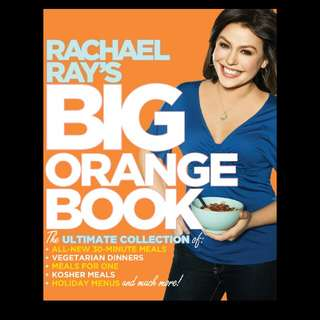 Rachael Ray - Big Orange Book: Her Biggest Ever Collection of All-New 30-Minute Meals Plus Kosher Meals, Meals for One, Veggie Dinners, Holiday Favorites, and Much More!