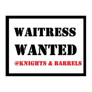 HIRING WAITRESS   JB, Knights & Barrels