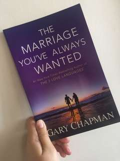 The Marriage You've Always Wanted Gary Chapman