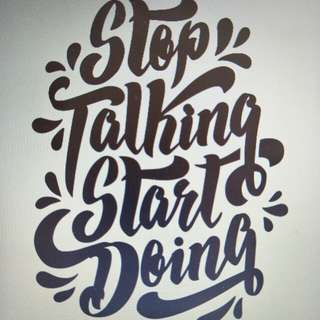Stop talking start doing decal