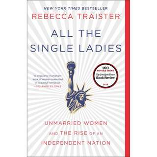 Brand New - All the Single Ladies: Unmarried Women and the Rise of an Independent Nation - Paperback