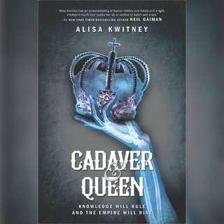 Cadaver & Queen by Alisa Kwitney