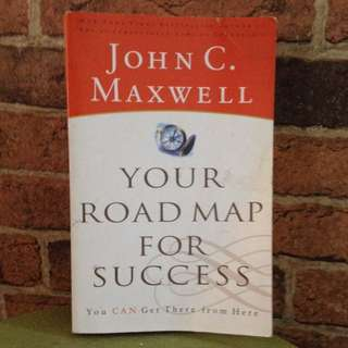 Your Road Map For Success - John C Maxwell