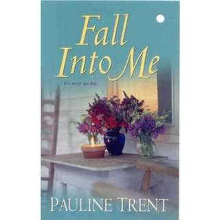 PAULINE TRENT BESTSELLER NOVEL: FALL INTO ME