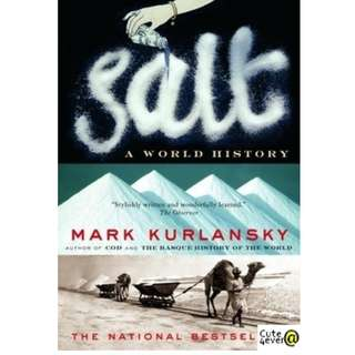 SALT : A WORLD HISTORY by MARK KURLANSKY