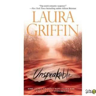 LAURA GRIFFIN BESTSELLER NOVEL: UNSPEAKABLE