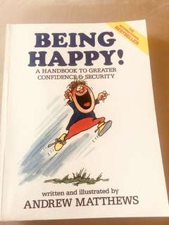 Being Happy! A handbook to greater confidence & security by Andrew Matthews