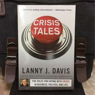 #Highly Recommended 《New Book Condition + The Art of Crisis Management》Lanny J. Davis - CRISIS TALES: Five Rules for Coping with Crises in Business, Politics, and Life