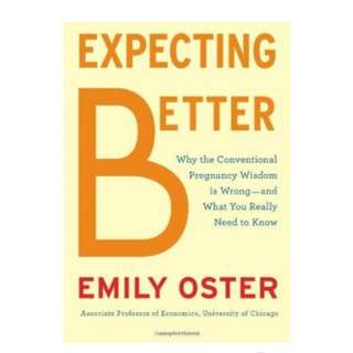 Expecting Better - Brand New - by Emily Oyster