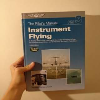The Pilot Manual Instrument Flying