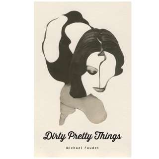 Dirty pretty things - michael faudent (eBook)