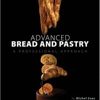 Michel Suas - Advanced Bread & Pastry - A Professional Approach
