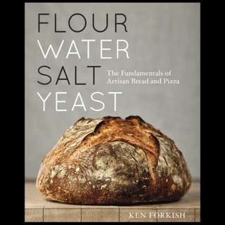 Ken Forkish - Flour Water Salt Yeast: The Fundamentals of Artisan Bread and Pizza